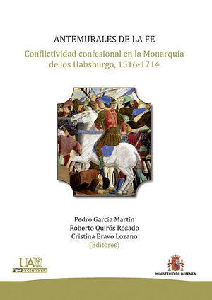 ANTEMURALES DE LA FE. CONFLICTIVIDAD CONFESIONAL EN LA MONARQUÍA DE LOS HABSBURG