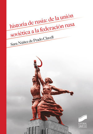 HISTORIA DE RUSIA: DE LA UNION SOVIETICA A LA FEDERACION RUSA