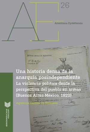 UNA HISTORIA DENSA DE LA ANARQUÍA POSTINDEPENDIENTE