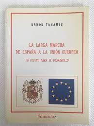 LA LARGA MARCHA DE ESPAÑA A LA UNIÓN EUROPEA