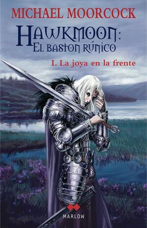 HAWKMOON: EL BASTON RUNICO I. LA JOYA EN LA FRENTE