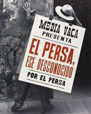 EL PERSA, ESE DESCONOCIDO