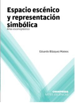 ESPACIO ESCÉNICO Y REPRESENTACIÓN SIMBÓLICA