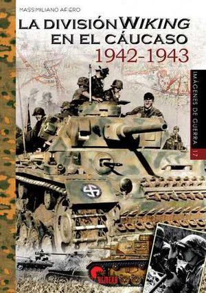 LA DIVISIÓN WIKING EN EL CÁUCASO 1942-1943