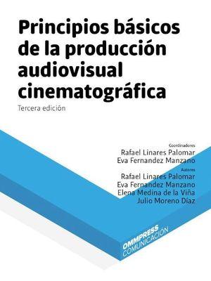 PRINCIPIOS BASICOS DE LA PRODUCCION AUDIOVISUAL