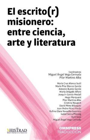 EL ESCRITO(R) MISIONERO: ENTRE CIENCIA, ARTE Y LITERATURA