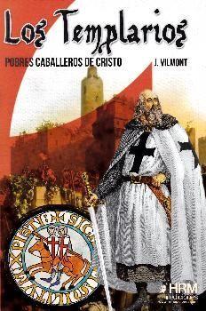 LOS TEMPLARIOS. POBRES CABALLEROS DE CRISTO