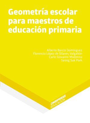GEOMETRÍA ESCOLAR PARA MAESTROS DE EDUCACIÓN PRIMARIA