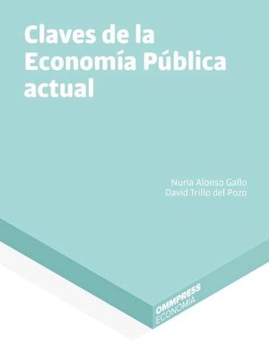 CLAVES DE LA ECONOMÍA PÚBLICA ACTUAL
