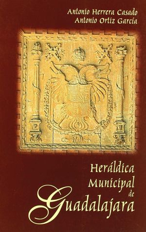 HERÁLDICA MUNICIPAL DE GUADALAJARA