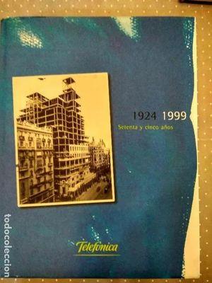 TELEFÓNICA 1924-1999. SETENTA Y CINCO AÑOS