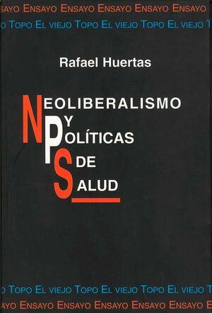 NEOLIBERALISMO Y POLÍTICAS DE SALUD