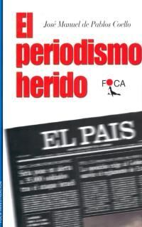 EL PERIODISMO HERIDO.