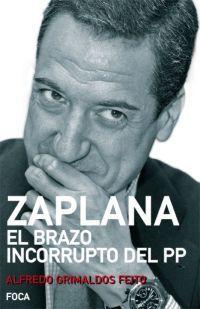 ZAPLANA. EL BRAZO INCORRUPTO DEL PP