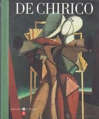DE CHIRICO.  BIBLIOTECA EL MUNDO COLECCIÓN LOS GRANDES GENIOS DEL ARTE CONTEMPORÁNEO SIGLO