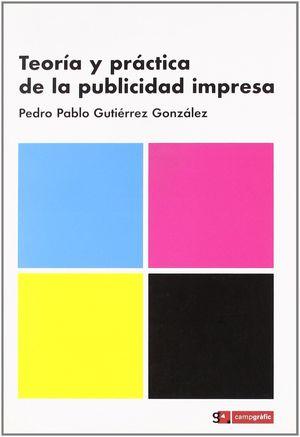 TEORÍA Y PRÁCTICA DE LA PUBLICIDAD IMPRESA