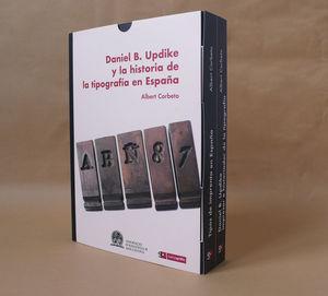 DANIEL B. UPDIKE Y LA HISTORIA DE LA TIPOGRAFÍA EN ESPAÑA. 2 TOMOS