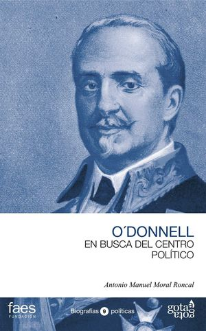 LEOPOLDO O'DONNELL, EN BUSCA DEL CENTRO POLÍTICO