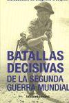 BATALLAS DECISIVAS DE LA SEGUNDA GUERRA MUNDIAL