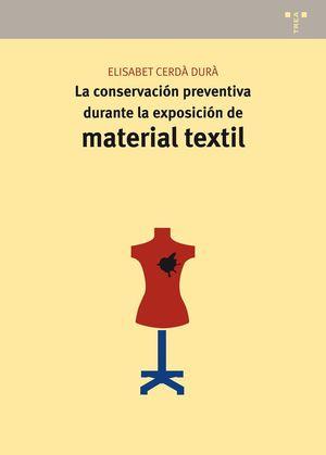LA CONSERVACIÓN PREVENTIVA DURANTE LA EXPOSICIÓN DE MATERIAL TEXTIL