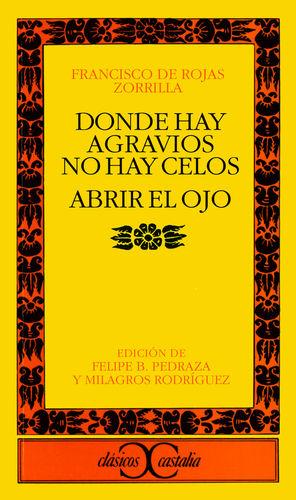 DONDE HAY AGRAVIOS NO HAY CELOS. ABRIR EL OJO