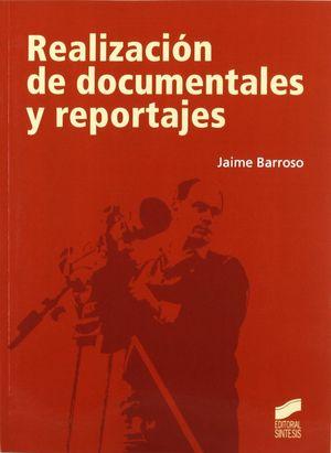 REALIZACIÓN DE DOCUMENTALES Y REPORTAJES