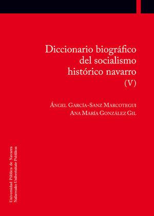 DICCIONARIO BIOGRÁFICO DEL SOCIALISMO HISTÓRICO NAVARRO (V)