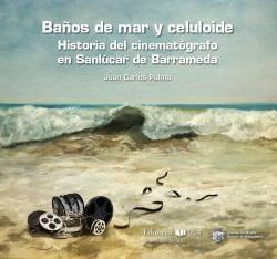 BAÑOS DE MAR Y CELULOIDE. HISTOIRA DEL CINEMATOGRA