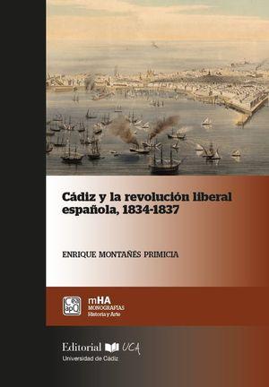 CÁDIZ  Y  LA  REVOLUCIÓN  LIBERAL  ESPAÑOLA,  1834