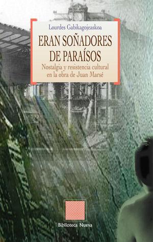 ERAN SOÑADORES DE PARAÍSOS