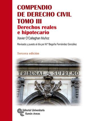 COMPENDIO DE DERECHO CIVIL TOMO III. DERECHOS REALES E HIPOT