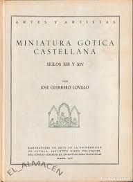MINIATURA GÓTICA CASTELLANA.- SIGLOS XIII Y XIV