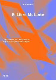 EL LIBRO MUTANTE: SELF-PUBLISHING VIEWED FROM SPAIN