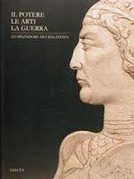 IL POTERE, LE ARTI, LA GUERRA: LO SPLENDORE DEI MALATESTA., CATALOGO DELLA MOSTRA. RIMINI.,