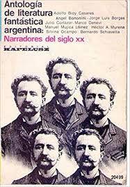 ANTOLOGÍA DE LITERATURA FANTÁSTICA ARGENTINA. NARRADORES DEL SIGLO XX