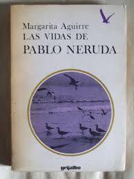 LAS VIDAS DE PABLO NERUDA