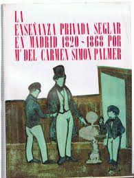 LA ENSEÑANZA PRIVADA SEGLAR DE GRADO MEDIO EN MADRID (1820-1868)