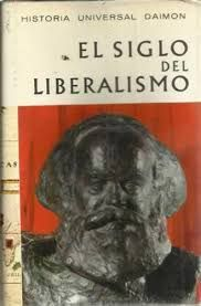 EL SIGLO DEL LIBERALISMO. LA ECLOSIÓN DE LA DEMOCRACIA POLÍTICA.  (TOMO 11 HISTORIA UNIVERSAL DAIMON)