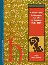 CINCUENTA AÑOS DE JUVENTUDES MUSICALES DE ZARAGOZA