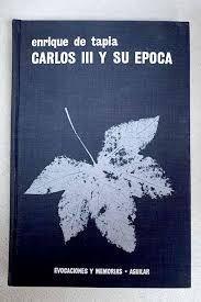 CARLOS III Y SU ÉPOCA: BIOGRAFÍA DEL SIGLO XVIII