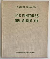 LA PINTURA FRANCESA DEL SIGLO XIX.  LOS PINTORES DEL SIGLO XIX 1800-1870