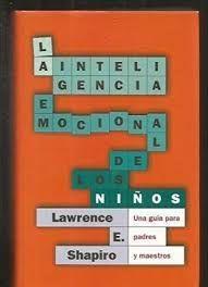 INTELIGENCIA EMOCIONAL DE LOS NIÑOS, LA. GUIA PARA PADRES Y MAESTRO