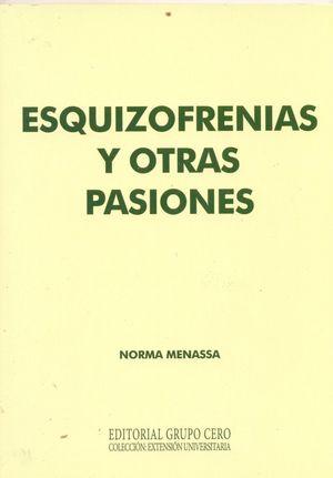ESQUIZOFRENIAS Y OTRAS PASIONES